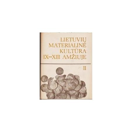 Lietuvių materialinė kultūra IX-XIII a. (II tomas)/ Volkaitė-Kulikauskienė R.