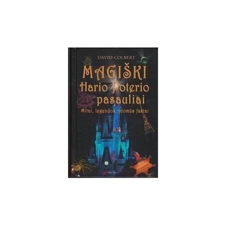 Magiški Hario Poterio pasauliai. Mitai, legendos, įdomūs faktai/ Colbert D.