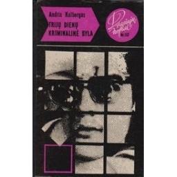 Trijų dienų kriminalinė byla (137)/ Kolbergas A.