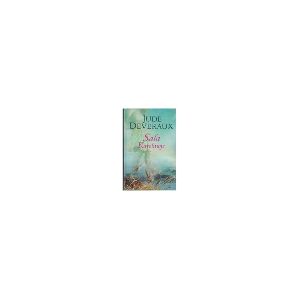Sala Karolinoje/ Deveraux J.