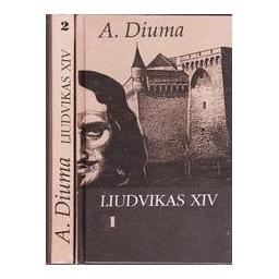 Liudvikas XIV (2 dalys)/ Diuma Aleksandras