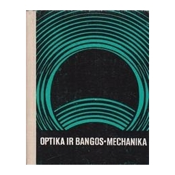 Optika ir bangos. Mechanika. (Fizika II-III)