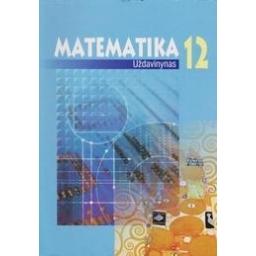 Matematika. Uždavinynas 12 klasei/ Stakėnas V.