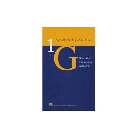 Kalbos patarimai 1. Gramatinės formos ir jų vartojimas/ Miliūnaitė R.