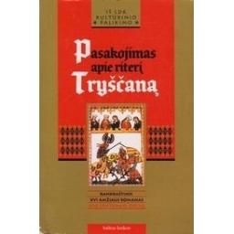 Pasakojimas apie riterį Tryščaną: rankraštinis XVI amžiaus romanas…