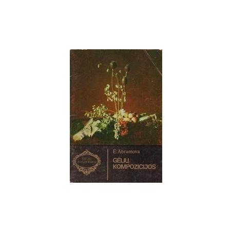Gėlių kompozicijos/ Abramova E.