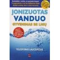 Jonizuotas vanduo: gyvenimas be ligų/ Laucevičius T.