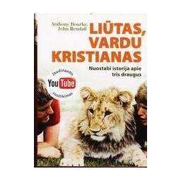 Liūtas, vardu Kristianas/ Bourke Anthony