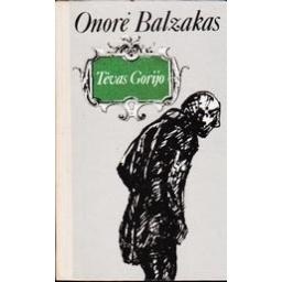 Tėvas Gorijo/ Balzakas Onorė