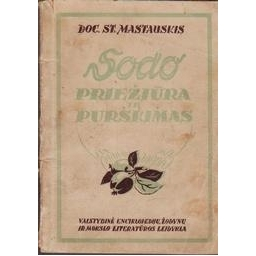 Sodo priežiūra ir purškimas/ Mastauskis St.