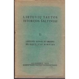 Lietuvių tautos istorijos šaltiniai II dalis/ Užpurvis J.