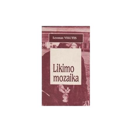Likimo mozaika/ Vilutis L.