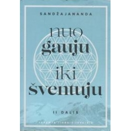 Nuo gaujų iki šventųjų II dalis/ Sandžajananda