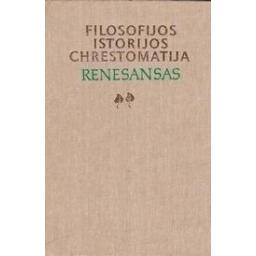 Filosofijos istorijos chrestomatija. Renesansas (2 dalis)/ Genzelis B.