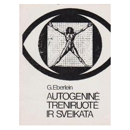Autogeninė treniruotė ir sveikata/ Eberlein G.