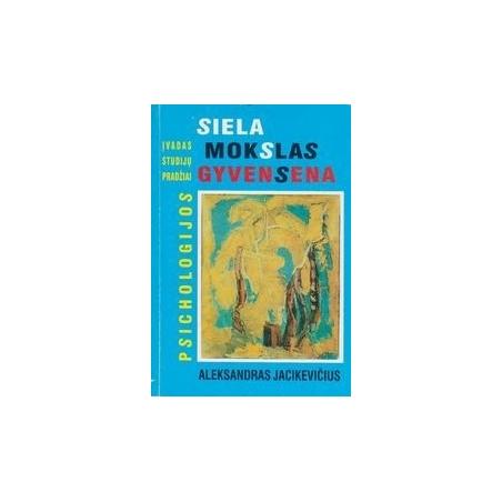 Siela, mokslas, gyvensena/ Jacikevičius A.