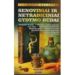 Senoviniai ir netradiciniai gydymo būdai/ Sveikatos receptai