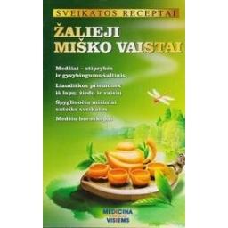 Žalieji miško vaistai/ Sveikatos receptai