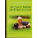 Antrieji ir tretieji mažylio metai/ Eisenberg A., Murkoff H. E., Hathaway S. E.