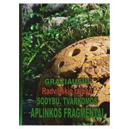 Gražiausių Radviliškio rajono sodybų, tvarkomos aplinkos fragmentai/ Povilaitis J.