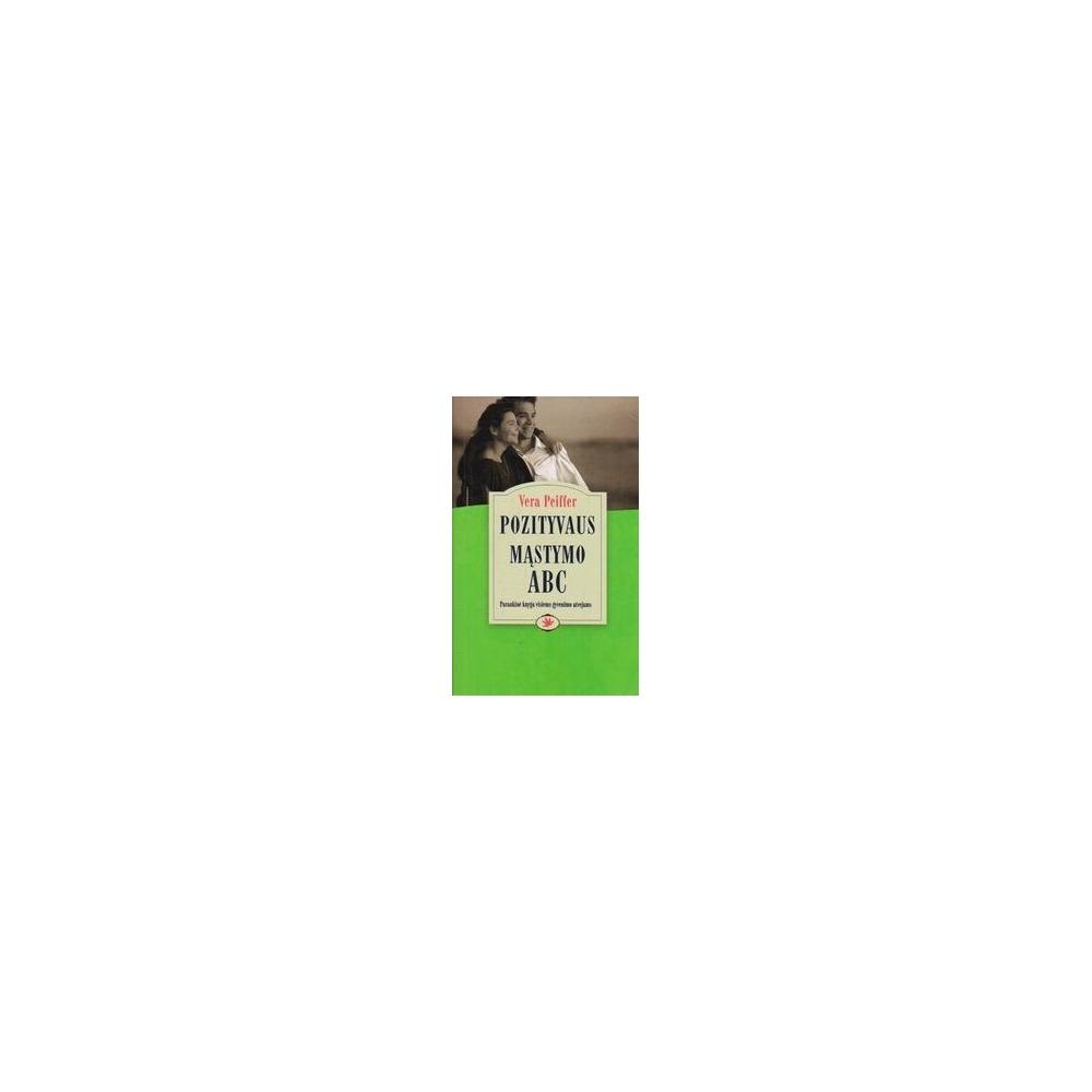 Pozityvaus mąstymo ABC/ Peiffer V.
