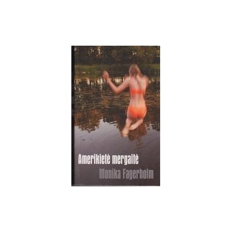 Amerikietė mergaitė/ Fagerholm M.