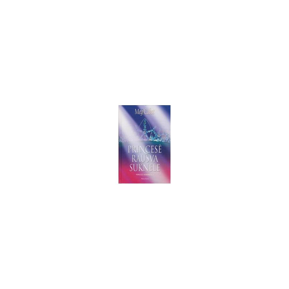 Princesė rausva suknele: Princesės dienoraštis (5 dalis)/ Cabot M.