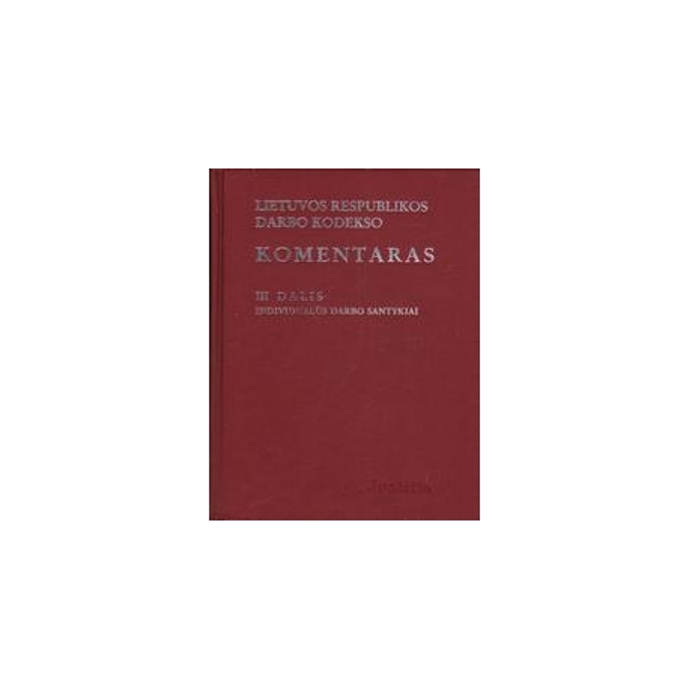 Lietuvos Respublikos Darbo Kodekso komentaras (III dalis)