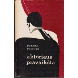 Aktoriaus pravaikšta/ Treinys P.