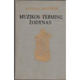Muzikos terminų žodynas/ Antanas Krutulys