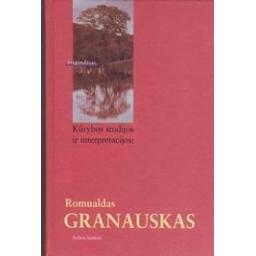 Kūrybos studijos ir interpretacijos: Romualdas Granauskas/ Žilinskas R.