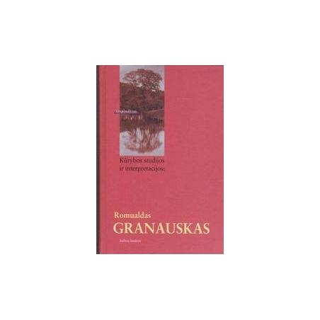 Kūrybos studijos ir interpretacijos: Romualdas Granauskas/ Rimas Žilinskas