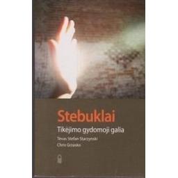 Stebuklai. Tikėjimo gydomoji galia/ Starzynski S.