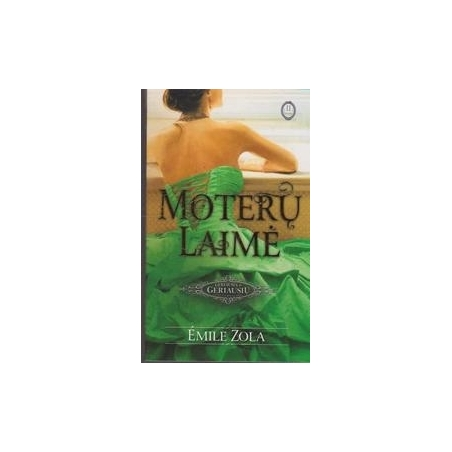 Moterų laimė (II dalis)/ Emile Zola