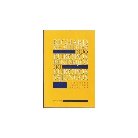 Nuo Europos Bendrijos iki Europos Sąjungos/ Richard Mc Allister