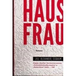 Hausfrau/ Jill Alexander Essbaum