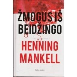Žmogus iš Beidžingo/ Henning Mankell