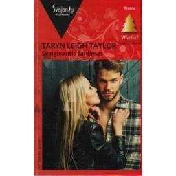 Svaiginantis žaidimas/ Taryn Leigh Taylor