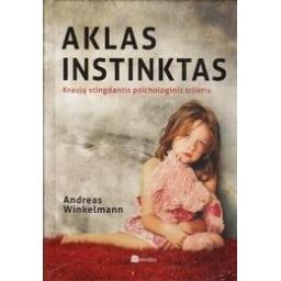 Aklas instinktas/ Winkelmann A.