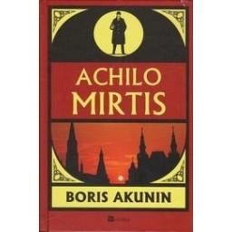 Achilo mirtis/ Akunin B.