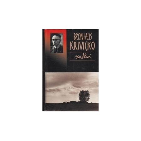 Broniaus Krivicko raštai/ Bronius Krivickas