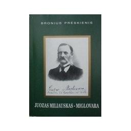 Prėskienis Bronius - Juozas Miliauskas-Miglovara