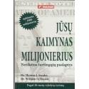 Jūsų kaimynas milijonierius. Netikėtos turtingųjų paslaptys/ Stanley T. J., Danko W. D.