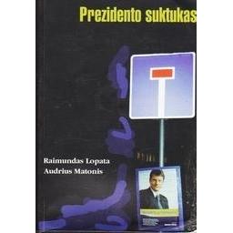 Prezidento suktukas/ Lopata Raimundas