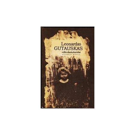 Vilko dantų karoliai (2 knyga)/ Leonardas Gutauskas