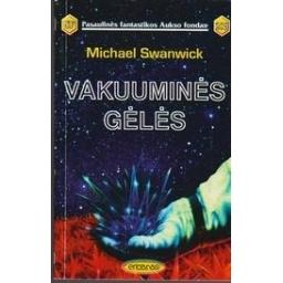 Vakuuminės gėlės (209)/ Swanwick M.