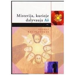 Misterija, kurioje dalyvauja AŠ/ Igoris Kalinauskas
