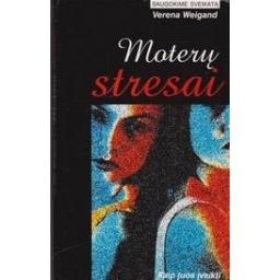 Moterų stresai/ Verena Weigand