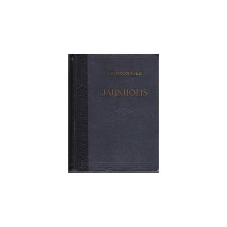 Jaunuolis/ Dostojevskis F.