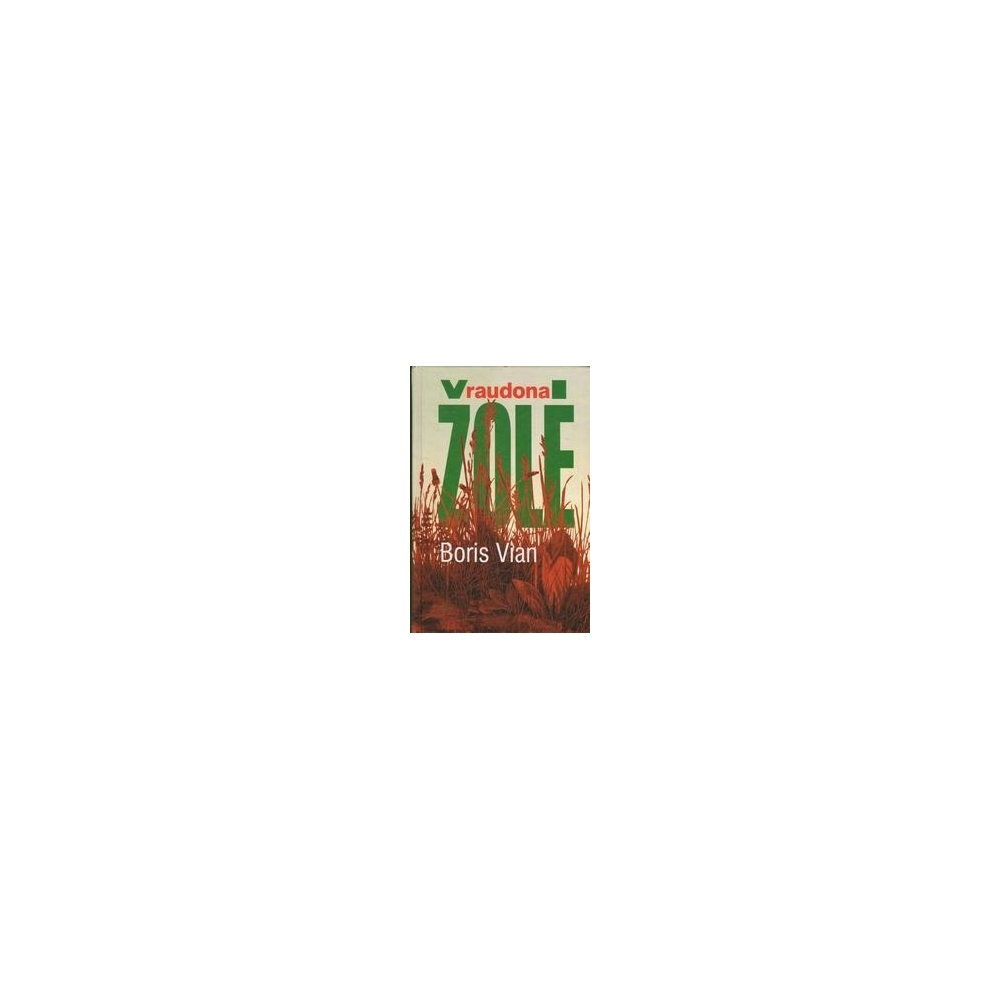 Raudona žolė/ Vian B.